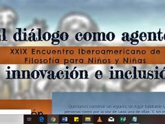 XXIX Encuentro Iberoamericano de Filosofía para  Niños y Niñas